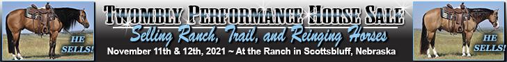 Twombly Performance Horse Sale – November 11 & 12, 2021 - At Coyote Slide Ranch Near Scottsbluff, Nebraska